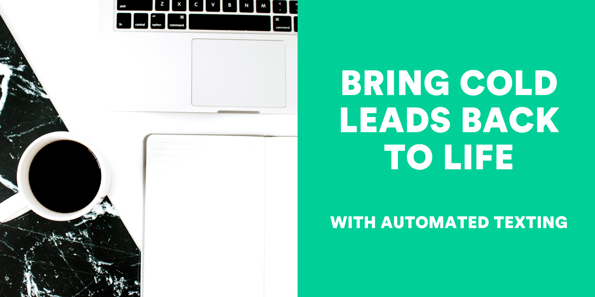 How to Use Automated Texting to Bring Cold Leads Back to Life