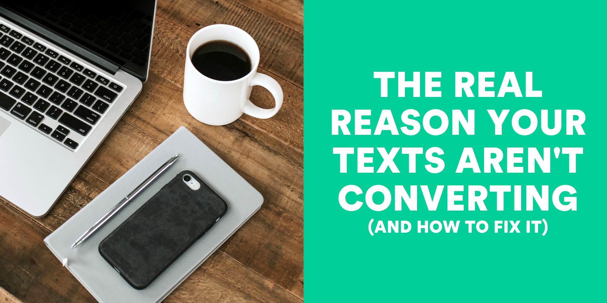 The REAL Reason Your Texts Aren't Converting (and How to Fix It)